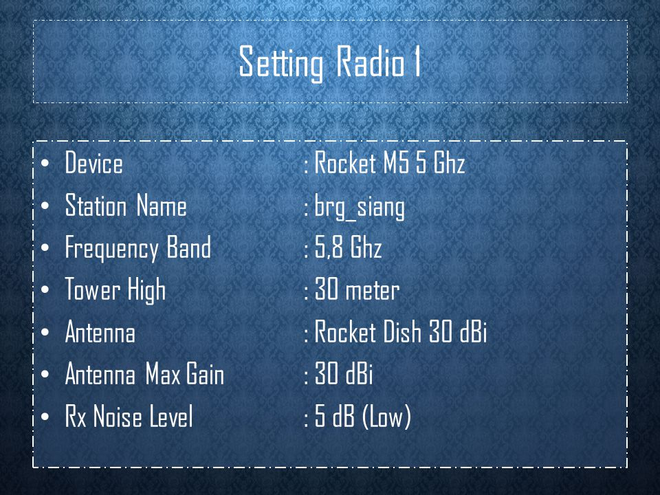 Setting Radio 1 Device : Rocket M5 5 Ghz Station Name : brg_siang