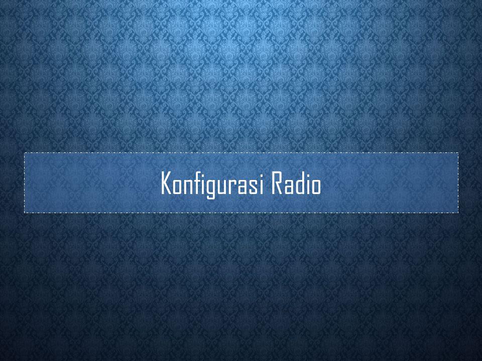 Konfigurasi Radio