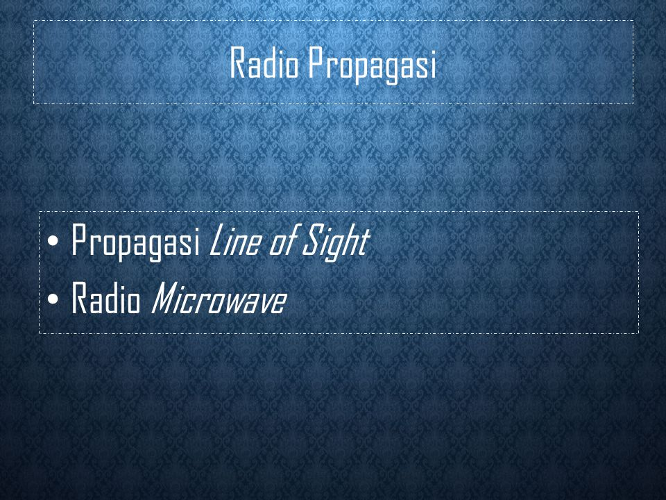 Radio Propagasi Propagasi Line of Sight Radio Microwave