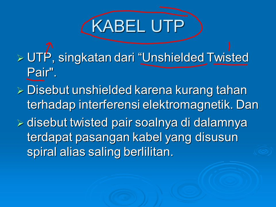 KABEL UTP UTP, singkatan dari Unshielded Twisted Pair .