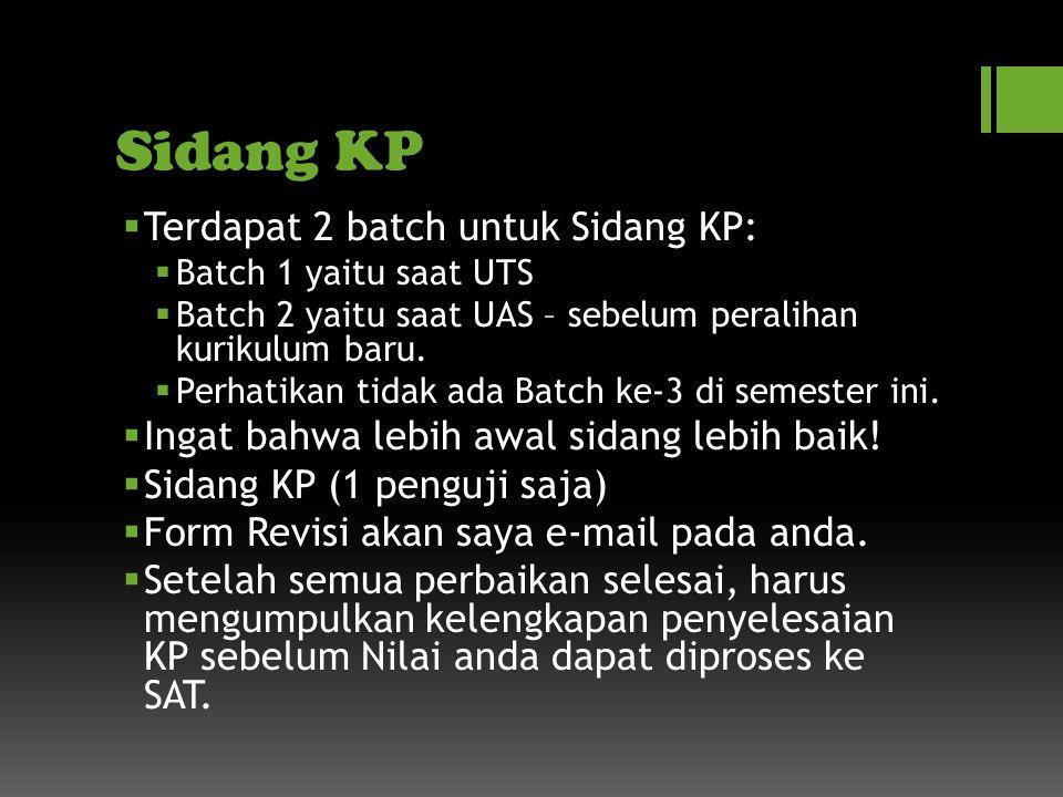 Sidang KP Terdapat 2 batch untuk Sidang KP: