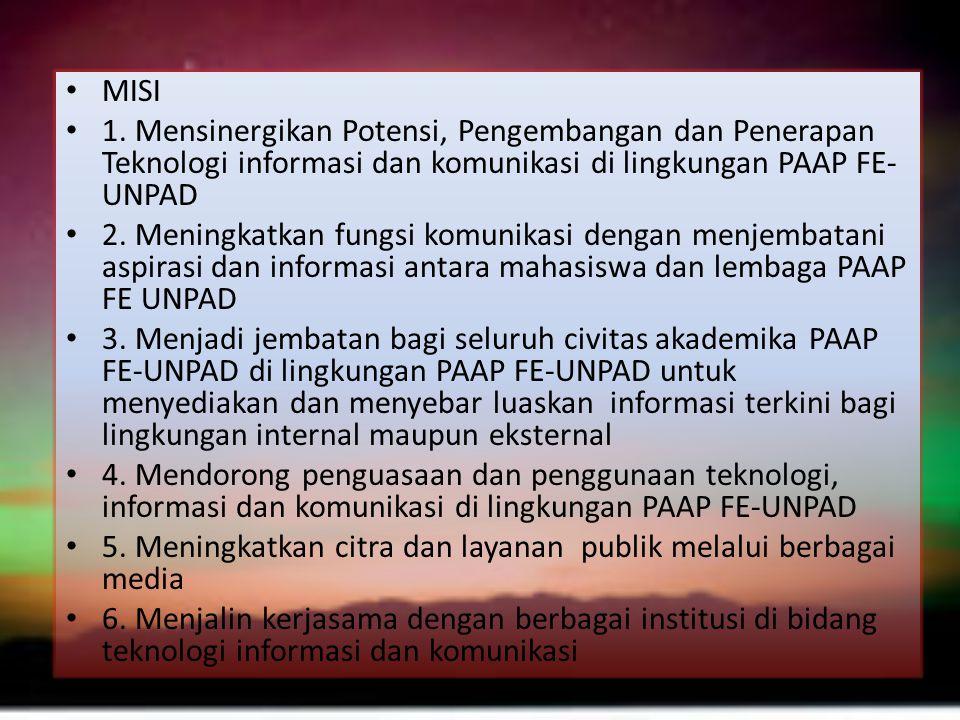 MISI 1. Mensinergikan Potensi, Pengembangan dan Penerapan Teknologi informasi dan komunikasi di lingkungan PAAP FE-UNPAD.