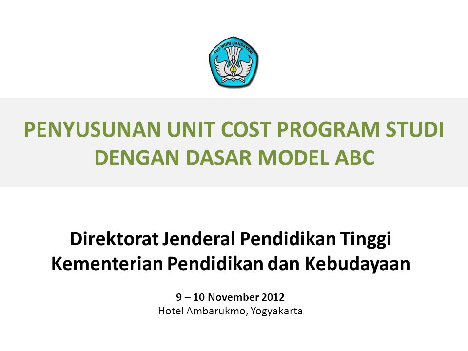 PENYUSUNAN UNIT COST PROGRAM STUDI DENGAN DASAR MODEL ABC
