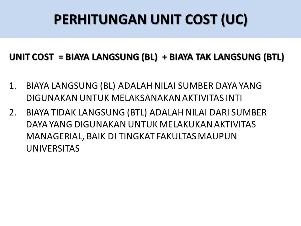 PERHITUNGAN UNIT COST (UC)