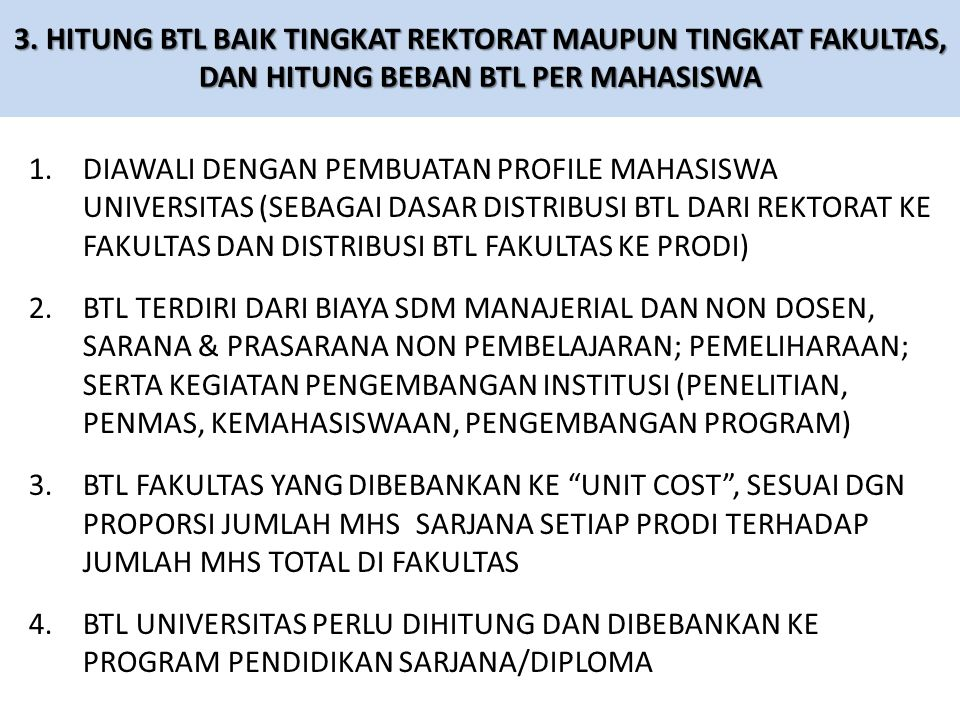 3. HITUNG BTL BAIK TINGKAT REKTORAT MAUPUN TINGKAT FAKULTAS, DAN HITUNG BEBAN BTL PER MAHASISWA