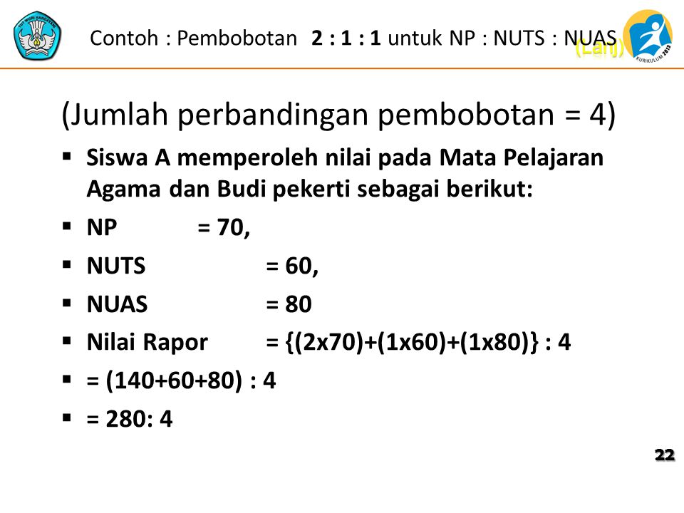 Contoh : Pembobotan 2 : 1 : 1 untuk NP : NUTS : NUAS