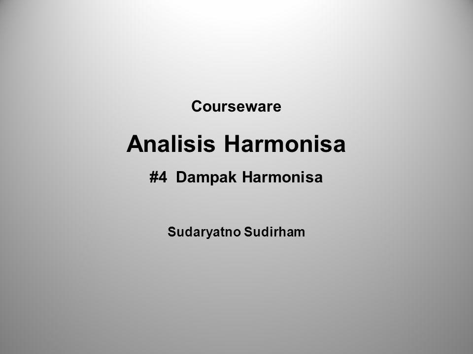 Courseware Analisis Harmonisa #4 Dampak Harmonisa Sudaryatno Sudirham