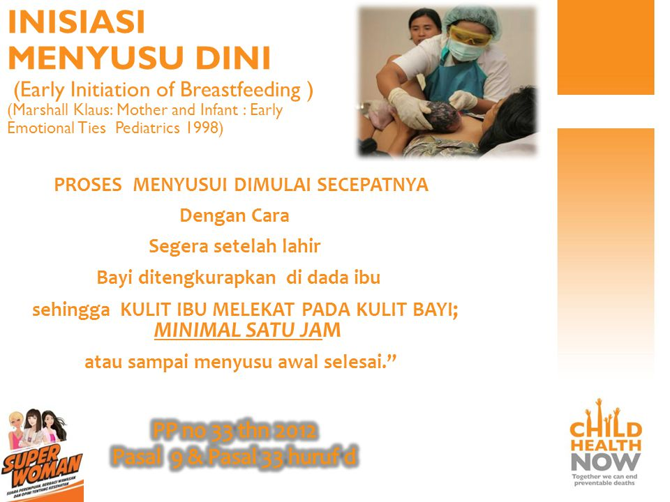 INISIASI MENYUSU DINI (Early Initiation of Breastfeeding ) (Marshall Klaus: Mother and Infant : Early Emotional Ties Pediatrics 1998)