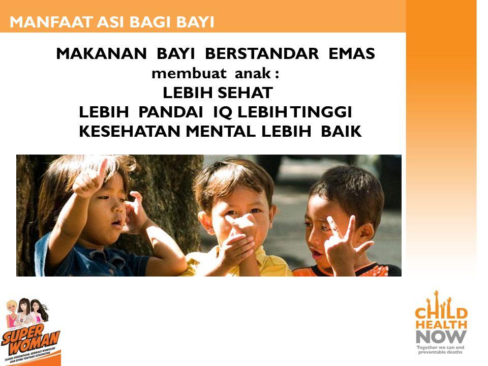MAKANAN BAYI BERSTANDAR EMAS membuat anak : LEBIH SEHAT