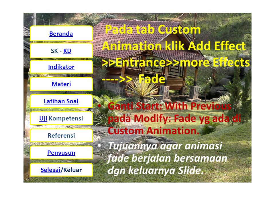Pada tab Custom Animation klik Add Effect >>Entrance>>more Effects ---->> Fade
