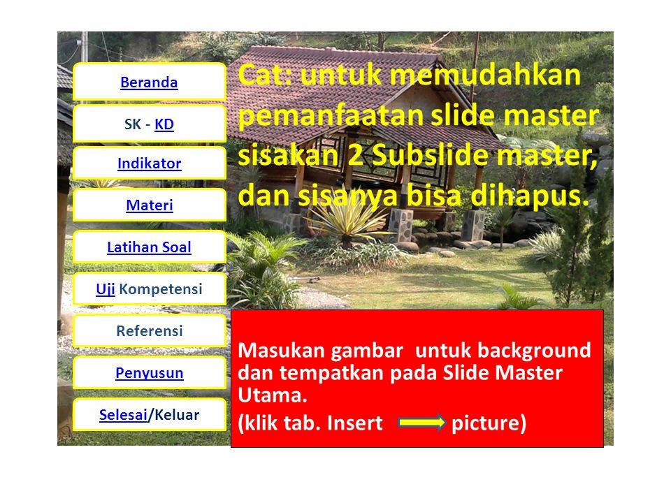 Cat: untuk memudahkan pemanfaatan slide master sisakan 2 Subslide master, dan sisanya bisa dihapus.