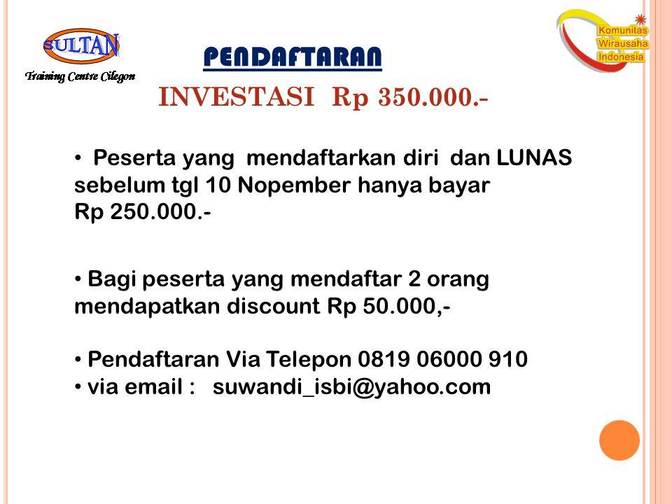 PENDAFTARAN INVESTASI Rp 350.000.-