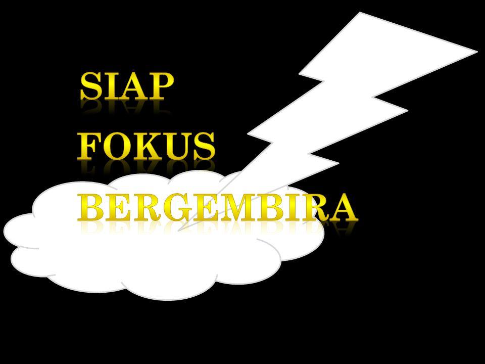 SIAP FOKUS BERGEMBIRA