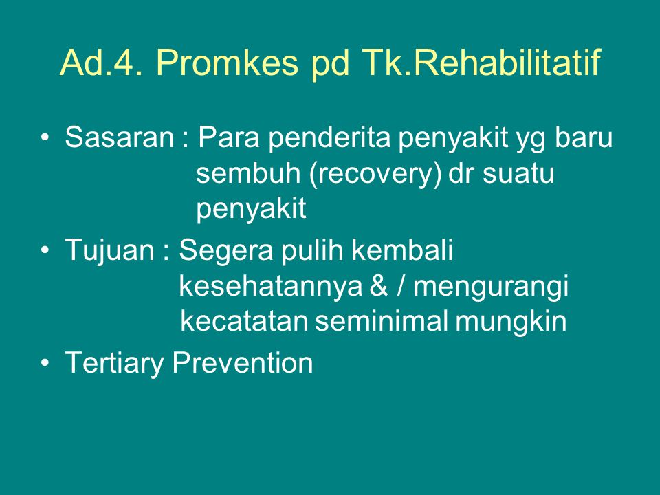 Ad.4. Promkes pd Tk.Rehabilitatif