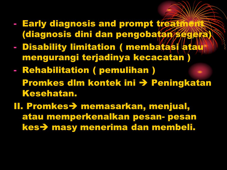 Early diagnosis and prompt treatment (diagnosis dini dan pengobatan segera)