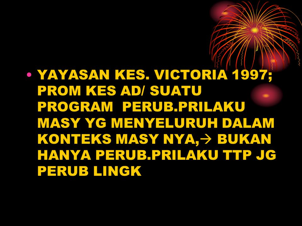 YAYASAN KES. VICTORIA 1997; PROM KES AD/ SUATU PROGRAM PERUB