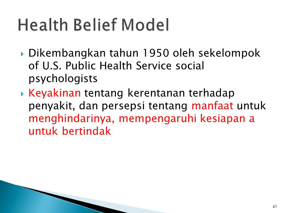 Health Belief Model Dikembangkan tahun 1950 oleh sekelompok of U.S. Public Health Service social psychologists.