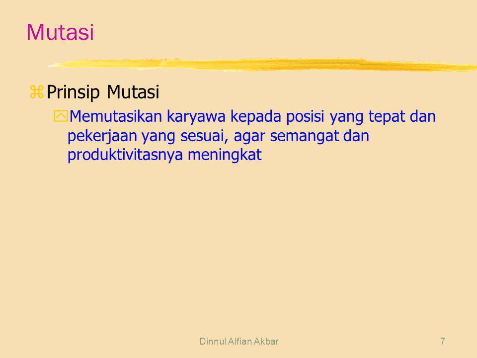 Mutasi Prinsip Mutasi. Memutasikan karyawa kepada posisi yang tepat dan pekerjaan yang sesuai, agar semangat dan produktivitasnya meningkat.