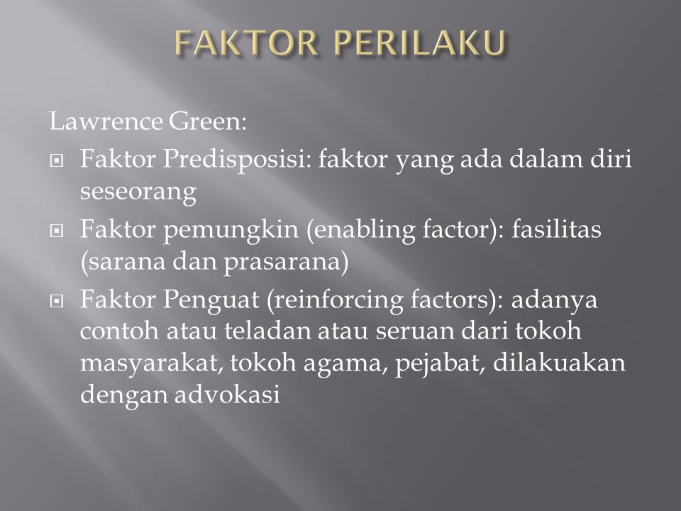 FAKTOR PERILAKU Lawrence Green:
