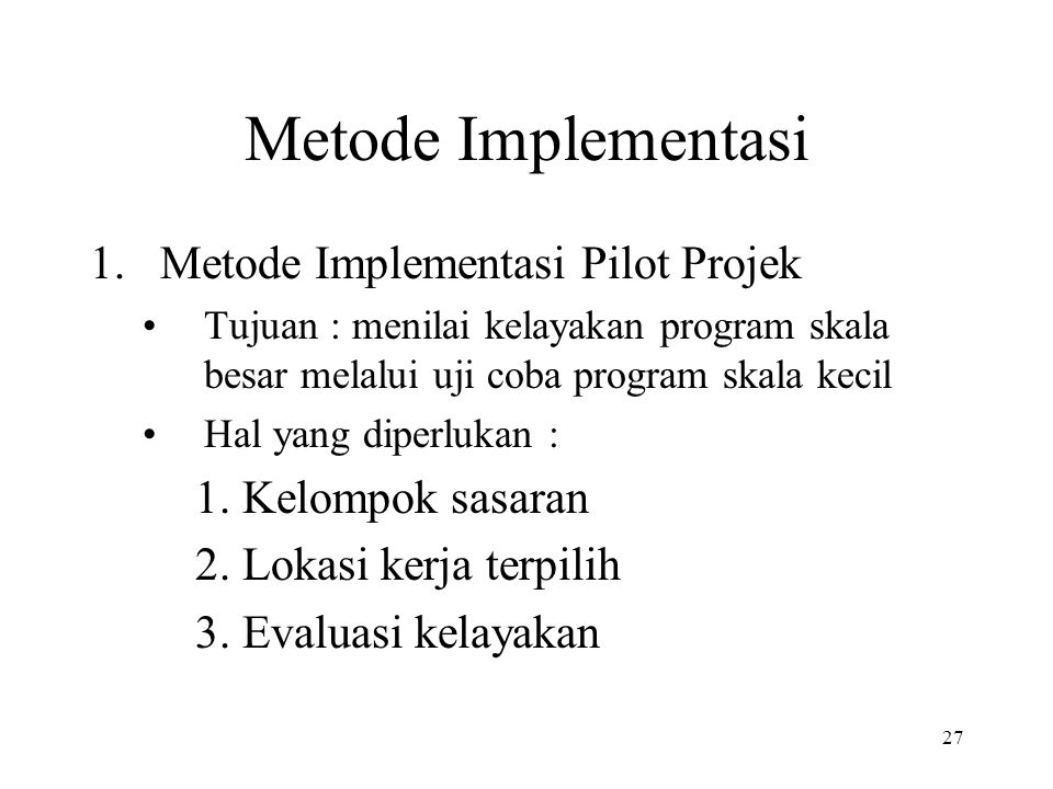 Metode Implementasi Metode Implementasi Pilot Projek