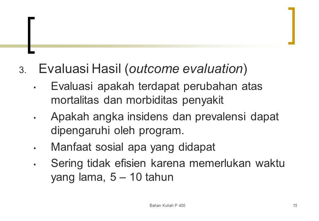 Evaluasi Hasil (outcome evaluation)