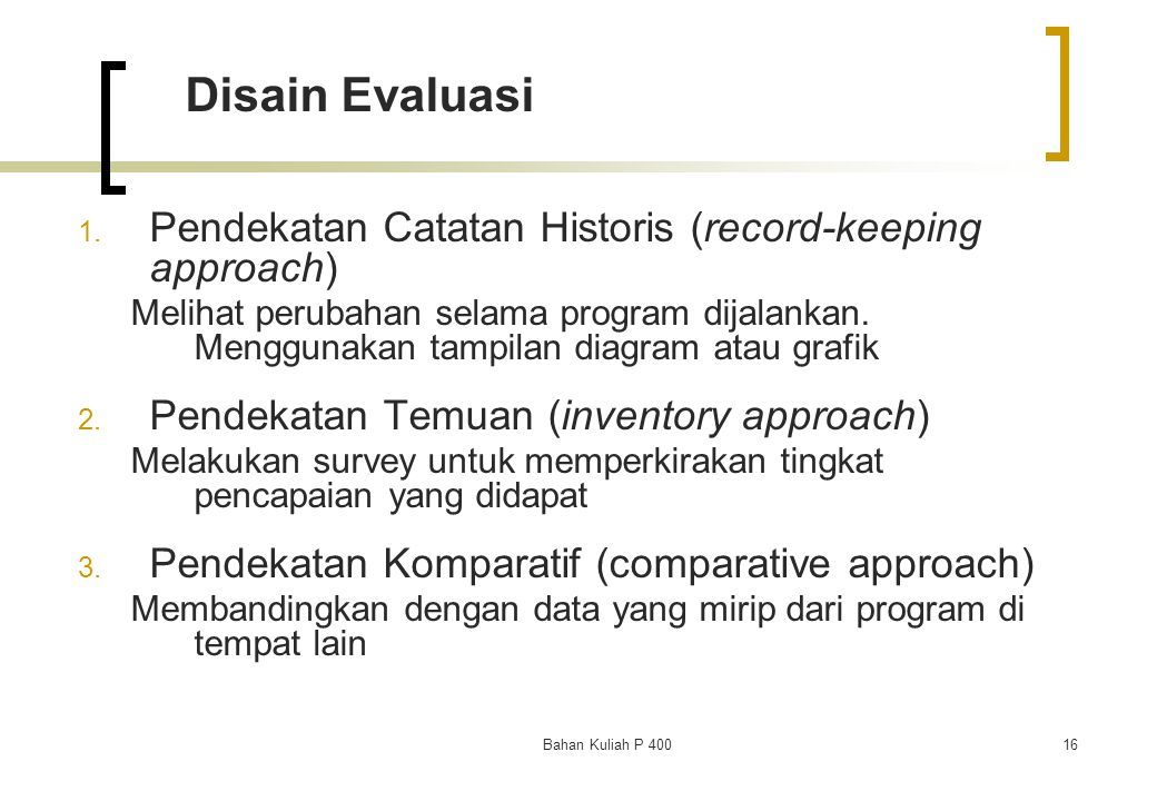 Disain Evaluasi Pendekatan Catatan Historis (record-keeping approach)
