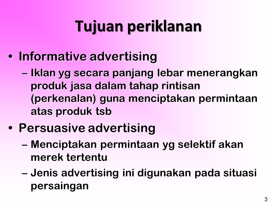 Tujuan periklanan Informative advertising Persuasive advertising