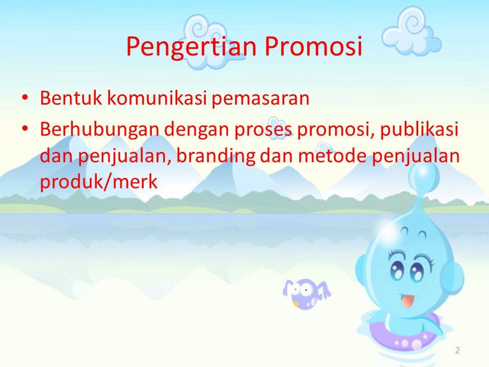 Pengertian Promosi Bentuk komunikasi pemasaran