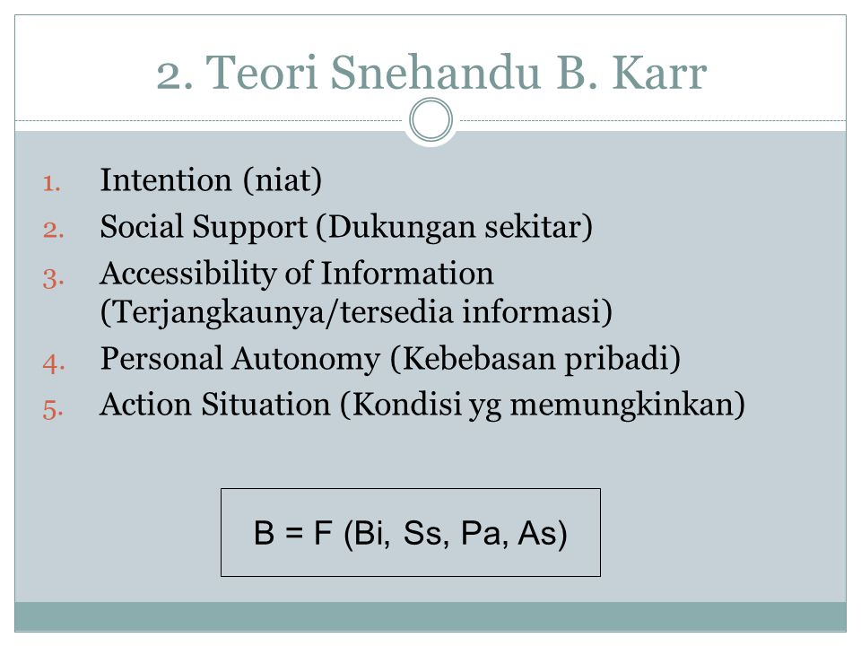 2. Teori Snehandu B. Karr B = F (Bi, Ss, Pa, As) Intention (niat)
