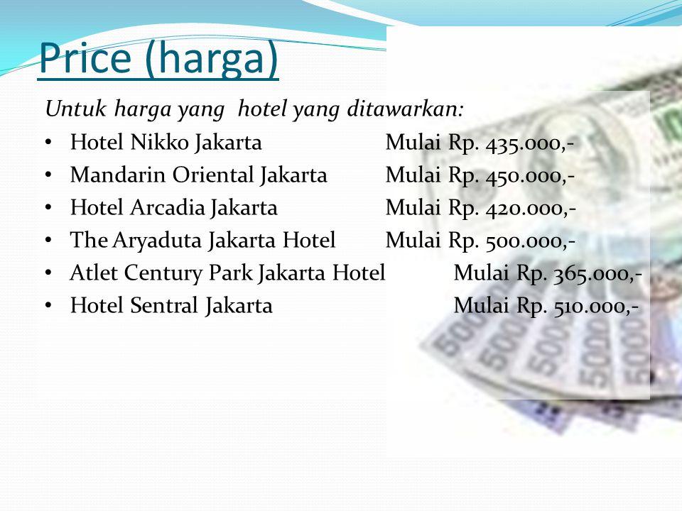 Price (harga) Untuk harga yang hotel yang ditawarkan: