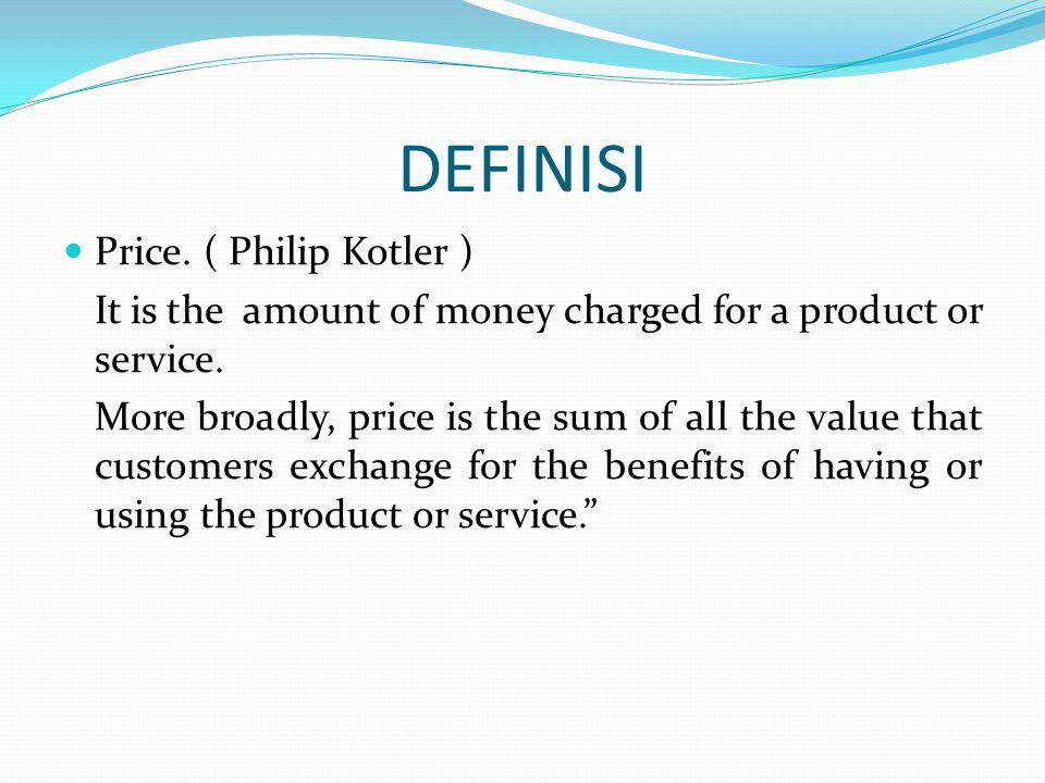 DEFINISI Price. ( Philip Kotler )
