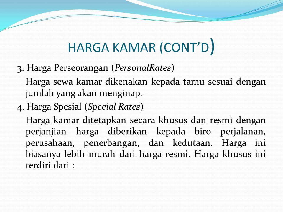 HARGA KAMAR (CONT'D) 3. Harga Perseorangan (PersonalRates)