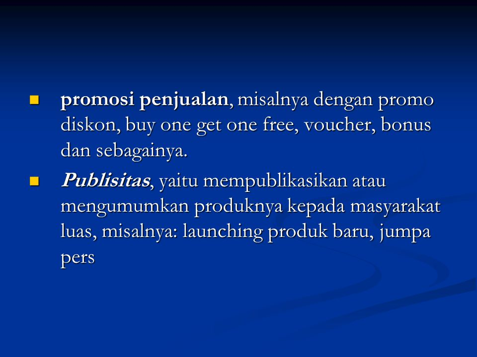 promosi penjualan, misalnya dengan promo diskon, buy one get one free, voucher, bonus dan sebagainya.