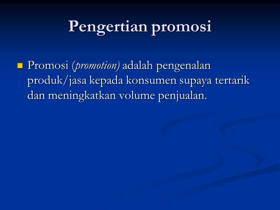 Pengertian promosi Promosi (promotion) adalah pengenalan produk/jasa kepada konsumen supaya tertarik dan meningkatkan volume penjualan.