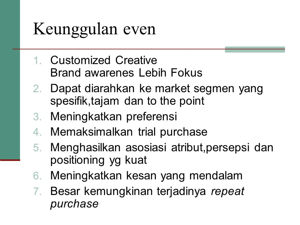 Keunggulan even Customized Creative Brand awarenes Lebih Fokus