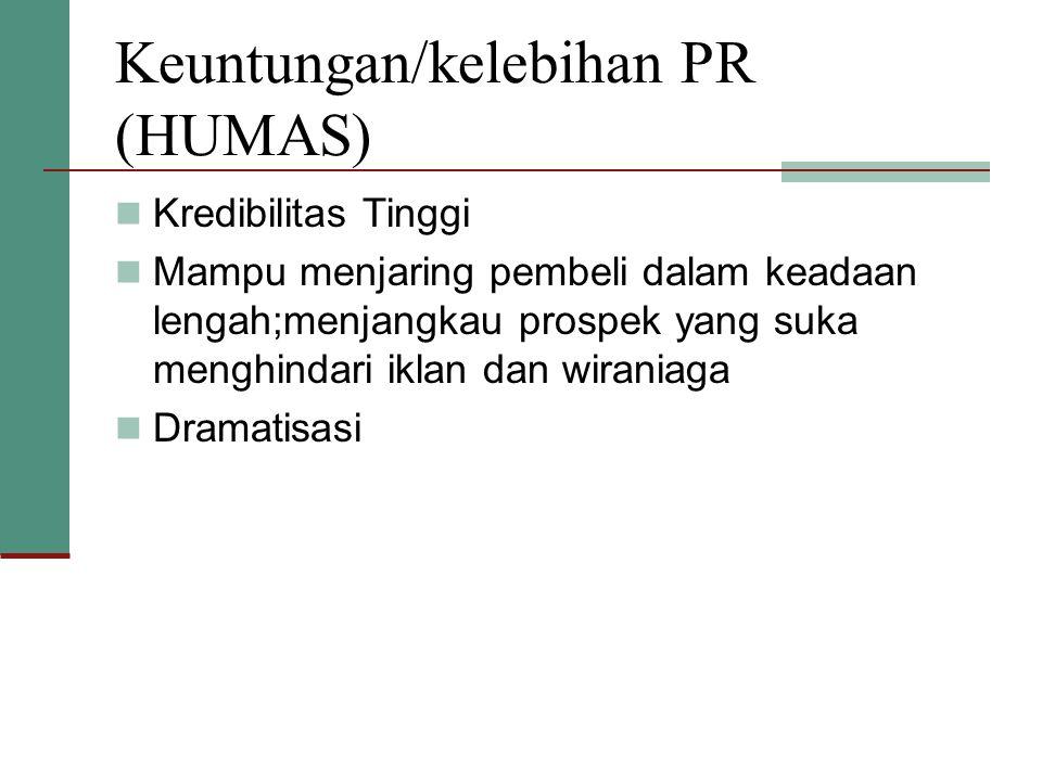 Keuntungan/kelebihan PR (HUMAS)