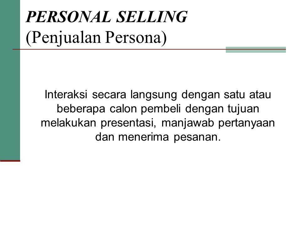 PERSONAL SELLING (Penjualan Persona)