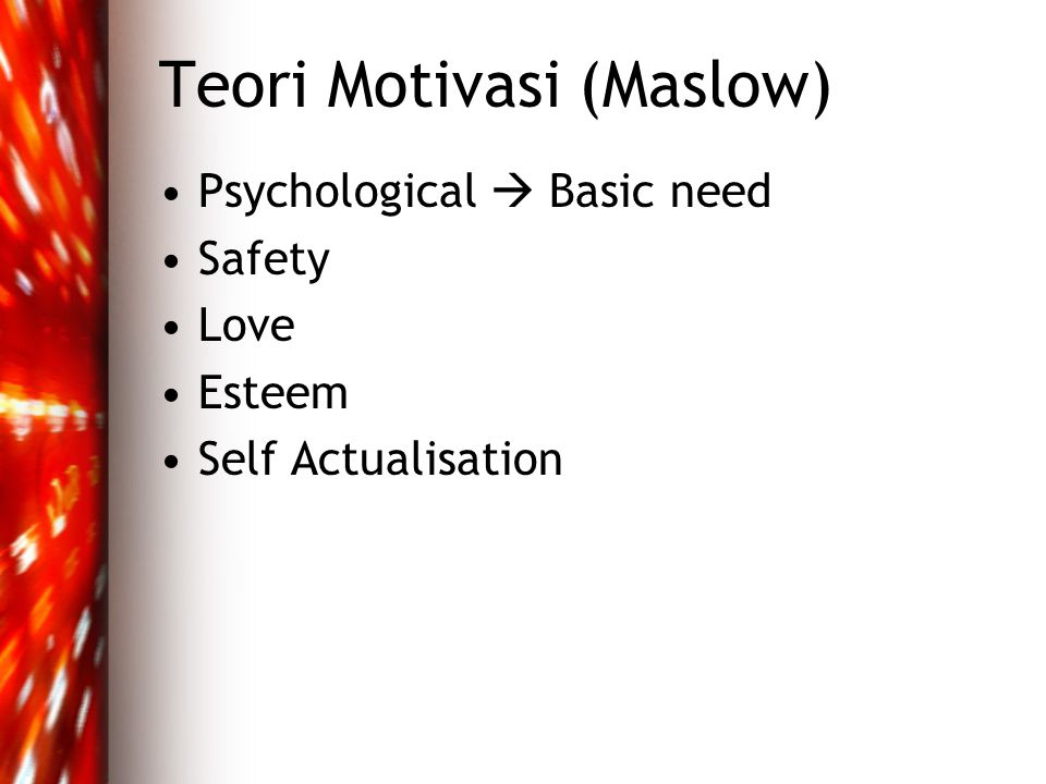 Teori Motivasi (Maslow)