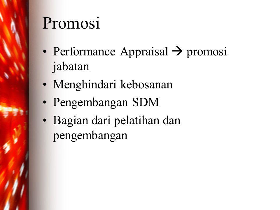 Promosi Performance Appraisal  promosi jabatan Menghindari kebosanan