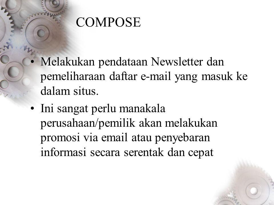 COMPOSE Melakukan pendataan Newsletter dan pemeliharaan daftar e-mail yang masuk ke dalam situs.
