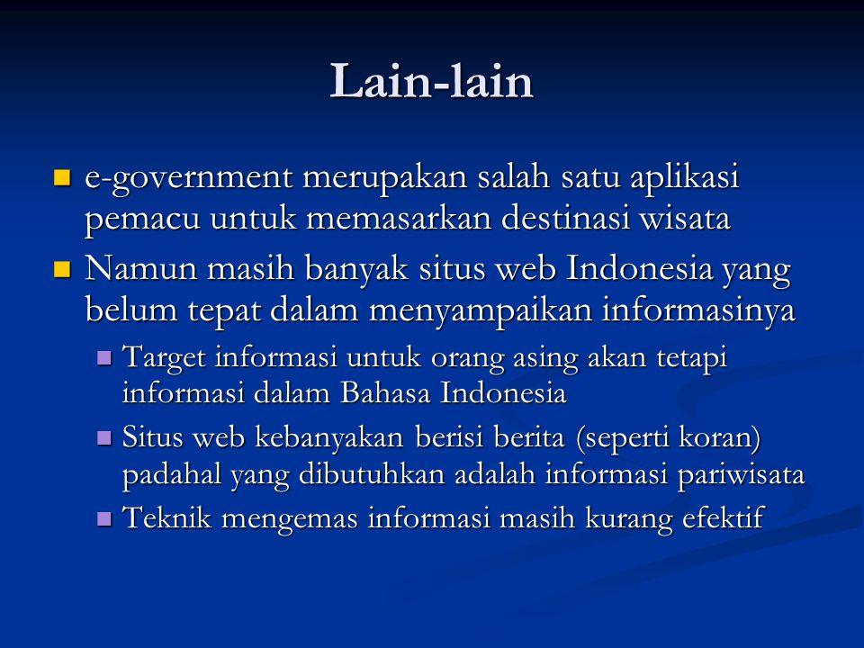 Lain-lain e-government merupakan salah satu aplikasi pemacu untuk memasarkan destinasi wisata.