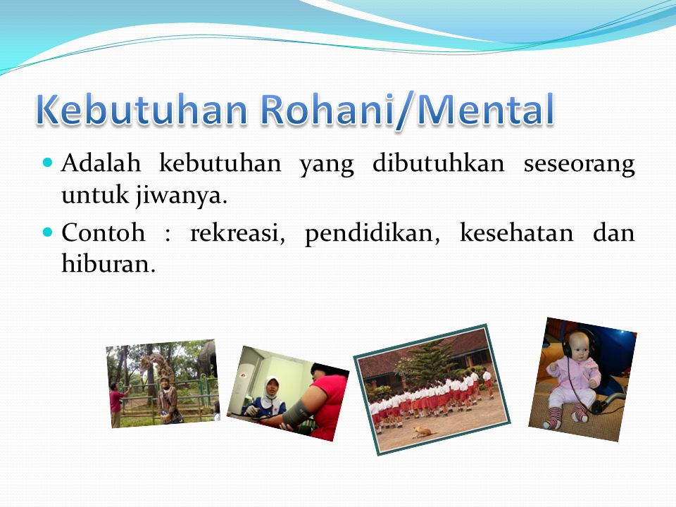 Kebutuhan Rohani/Mental