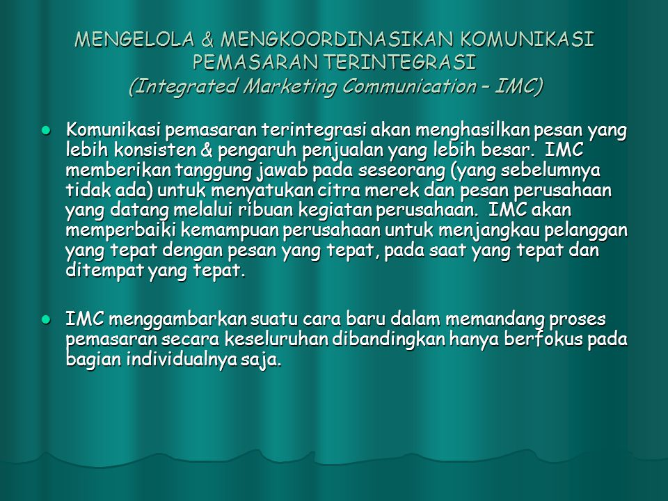 MENGELOLA & MENGKOORDINASIKAN KOMUNIKASI PEMASARAN TERINTEGRASI (Integrated Marketing Communication – IMC)