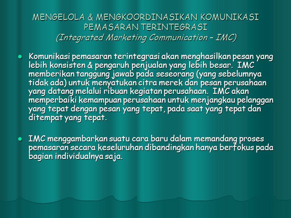 MENGELOLA & MENGKOORDINASIKAN KOMUNIKASI PEMASARAN TERINTEGRASI (Integrated Marketing Communication – IMC)