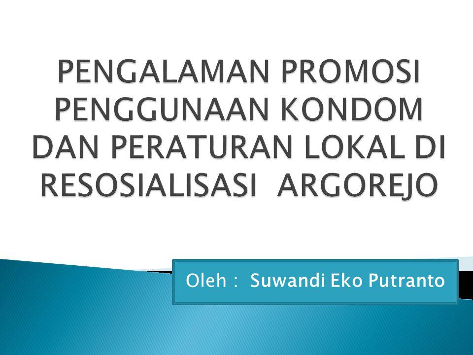 Oleh : Suwandi Eko Putranto