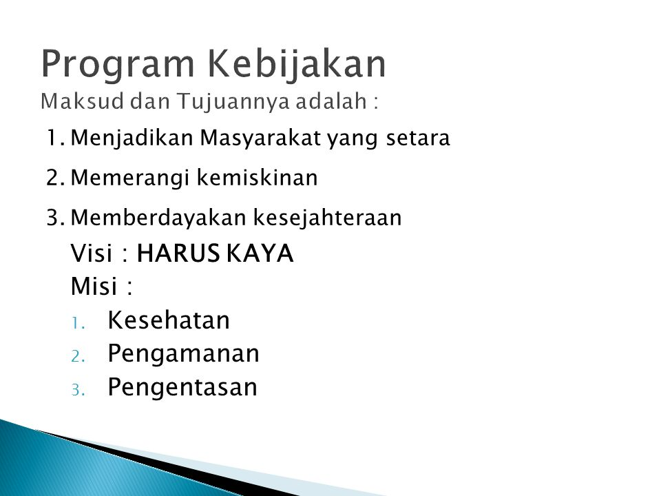 Program Kebijakan Maksud dan Tujuannya adalah :