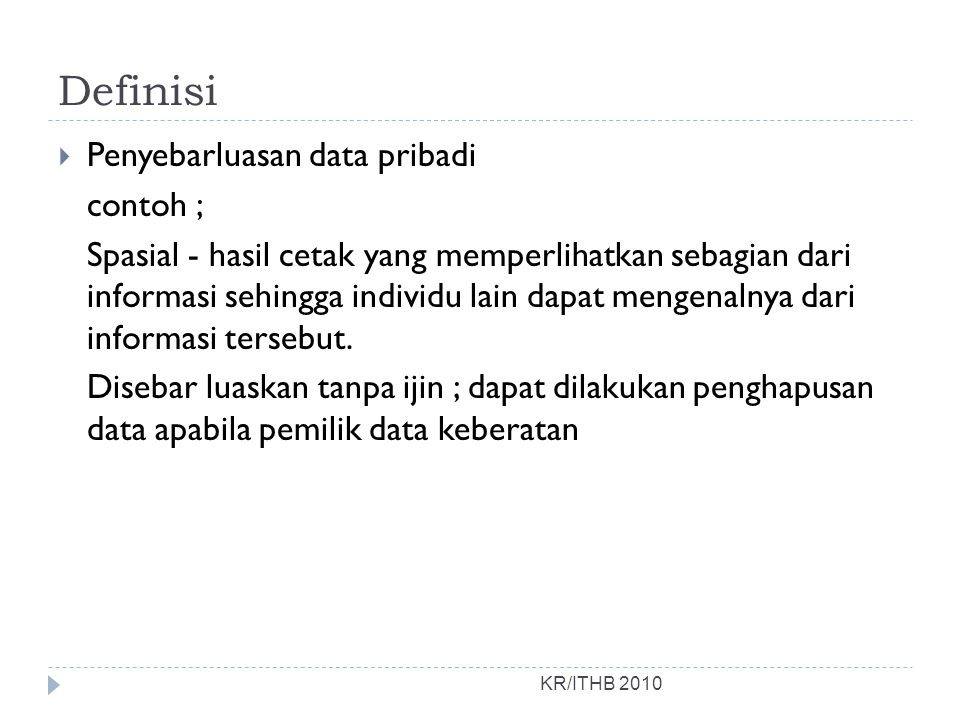 Definisi Penyebarluasan data pribadi contoh ;