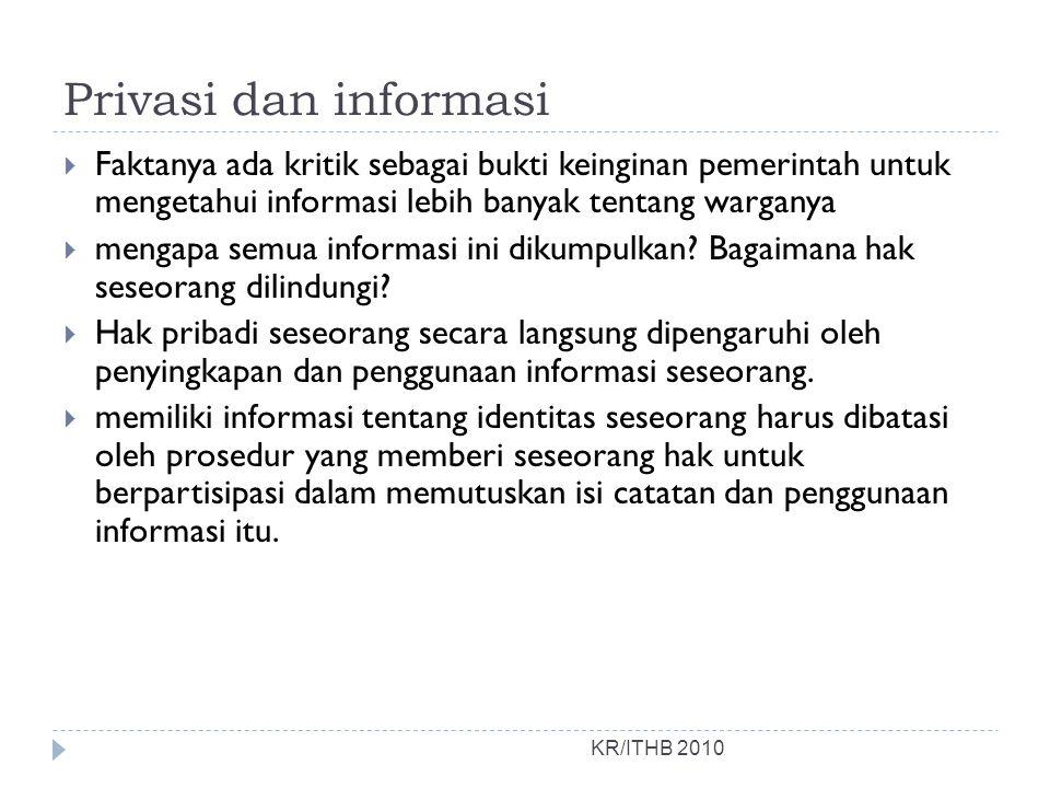Privasi dan informasi Faktanya ada kritik sebagai bukti keinginan pemerintah untuk mengetahui informasi lebih banyak tentang warganya.