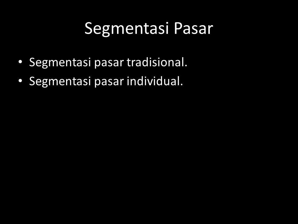 Segmentasi Pasar Segmentasi pasar tradisional.