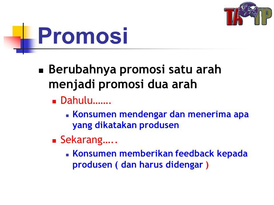 Promosi Berubahnya promosi satu arah menjadi promosi dua arah